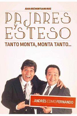 PAJARES Y ESTESO - TANTO MONTA MONTA TANTO