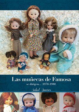 LAS MUÑECAS DE FAMOSA SE DIRIGEN... (1970-1980)