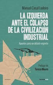 IZQUIERDA ANTE EL COLAPSO DE LA CIVILIZACIÓN INDUSTRIAL, LA