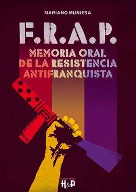 F.R.A.P. MEMORIA ORAL DE LA RESISTENCIA ANTIFRANQUISTA