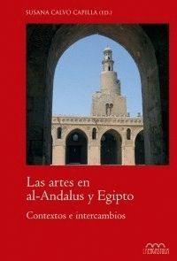 ARTES EN EL AL.ANDALUS Y EN EGIPTO, LAS. CONTEXTOS E INTERCAMBIOS