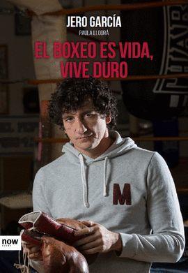 BOXEO ES VIDA, VIVE DURO, EL