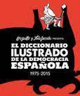 DICCIONARIO ILUSTRADO DE LA DEMOCRACIA ESPAÑOLA 1975-2015, EL