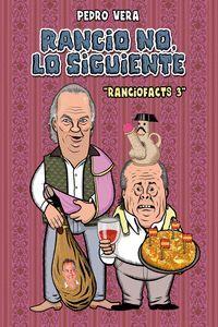 RANCIOFACTS 3 - RANCIO NO LO SIGUIENTE
