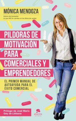PÍLDORAS DE MOTIVACIÓN PARA COMERCIALES Y EMPRENDEDORES