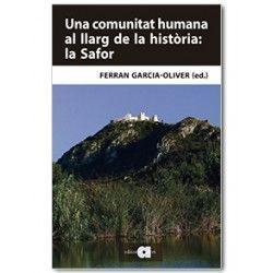 COMUNITAT HUMANA AL LLARG DE LA HISTÒRIA: LA SAFOR, UNA
