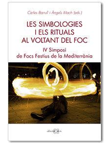 SIMBOLOGIES I ELS RITUALS AL VOLTANT DEL FOC, LES