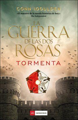 GUERRA DE LAS DOS ROSAS, LA  -  I TORMENTA