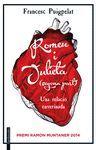 ROMEU I JULIETA (SEGONA PART). UNA RELACIÓ ENVERINADA