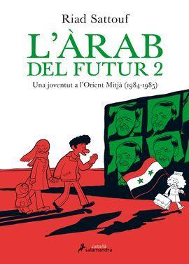 ÀRAB DEL FUTUR, L' - UNA JOVENTUT A L'ORIENT MITJÀ (1984-1985)