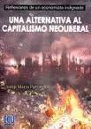 ALTERNATIVA AL CAPITALISMO NEOLIBERAL, UNA