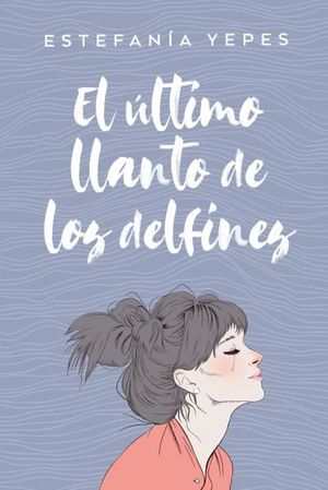 ÚLTIMO LLANTO DE LOS DELFINES, EL