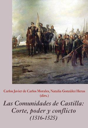 COMUNIDADES DE CASTILLA, LAS. CORTE, PODER Y CONFLICTO (1516-1525)
