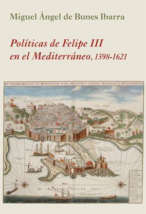 POLÍTICAS DE FELIPE III EN EL MEDITERRÁNEO