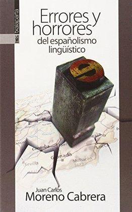 ERRORES Y HORRORES DEL ESPAÑOLISMO LINGÜISTICO