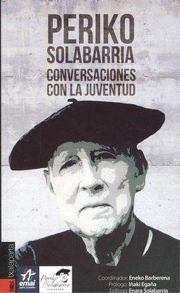PERIKO SOLABARRIA. CONVERSACIONES CON LA JUVENTUD