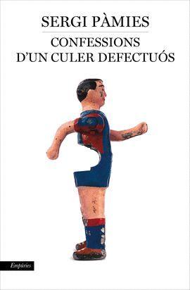CONFESSIONS D' UN CULER DEFECTUÓS