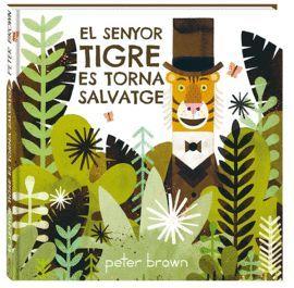 SENYOR TIGRE ES TORNA SALVATGE, EL