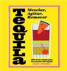 TEQUILA: MEZCLAR, AGITAR, REMOVER