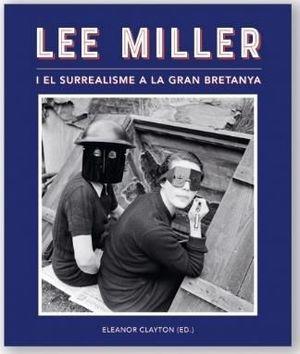 LEE MILLER I EL SURREALISME A LA GRAN BRETANYA