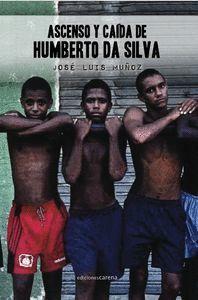 ASCENSO Y CAÍDA DE HUMBERTO DA SILVA