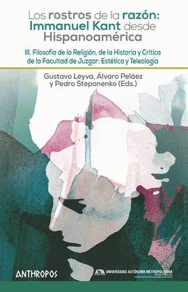 LOS ROSTROS DE LA RAZON: I. KANT DESDE HISPANOAMERICA. III
