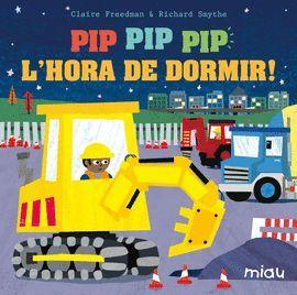 PIP PIP PIP L'HORA DE DORMIR!