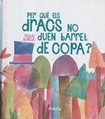 PER QUE ELS DRACS NO DUEN BARRET DE COPA?