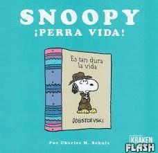 SNOOPY PERRA VIDA!
