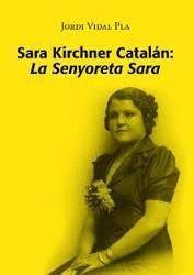 SARA KIRCHNER CATALÁN: LA SENYORETA SARA