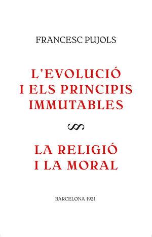 EVOLUCIÓ I ELS PRINCIPIS IMMUTABLES, L' / LA RELIGIÓ I LA MORAL