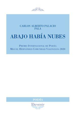 ABAJO HABÍA NUBES