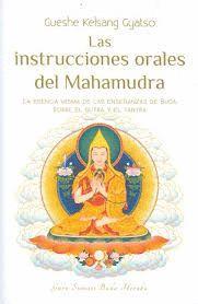 INSTRUCCIONES ORALES DEL MAHAMUDRA, LAS