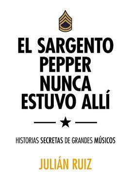 SARGENTO PEPPER NUNCA ESTUVO ALLÍ, EL