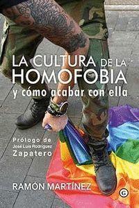 CULTURA DE LA HOMOFOBIA Y CÓMO ACABAR CON ELLA, LA