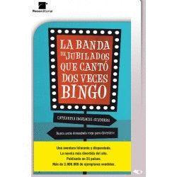 BANDA DE JUBILADOS QUE CANTÓ DOS VECES BINGO, LA (E-BOOK)