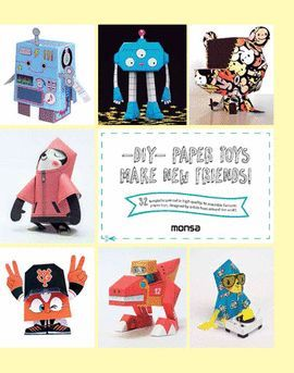 -DIY- PAPER TOYS MAKE NEW FRIENDS!