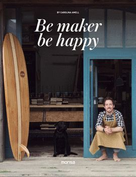 BE MAKERS, BE HAPPY