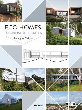 ECO HOMES IN UNUSUAL PLACES. LIVING IN NATURE