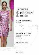TÉCNICAS DE PATRONAJE DE ALTA COSTURA VOL. 1
