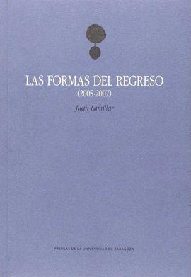 FORMAS DEL REGRESO (2005-2007), LAS