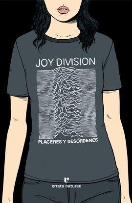 JOY DIVISION. PLACERES Y DESÓRDENES