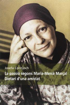 PASSIO SEGONS MARIA-MERCE MARÇA, LAL. DIETARI D'UNA AMISTAT