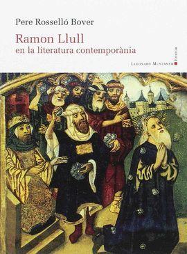 RAMON LLULL EN LA LITERATURA CONTEMPORÀNIA
