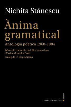 ANIMA GRAMATICAL. ANTOLOGIA POETICA 1960-1984