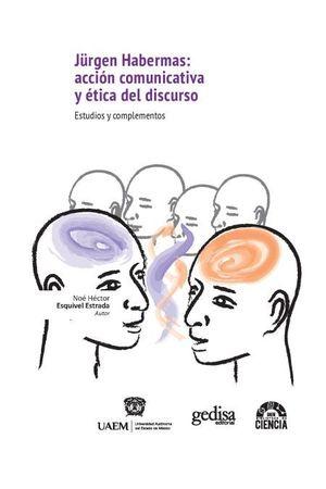 JÜRGEN HABERMAS: ACCIÓN COMUNICATIVA Y ÉTICA DEL DISCURSO