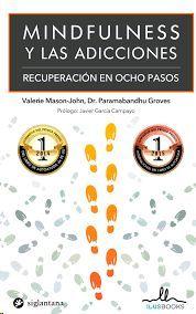 MINDFULNESS Y LAS ADICCIONES. RECUPERACION EN OCHO PASOS