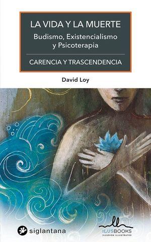 VIDA Y LA MUERTE, LA - CARENCIA Y TRASCENDENCIA
