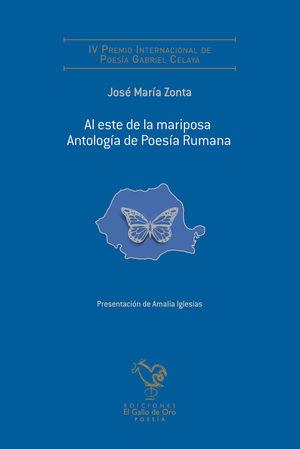 AL ESTE DE LA MARIPOSA. ANTOLOGIA DE POESIA RUMANA
