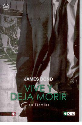 JAMES BOND 02: VIVE Y DEJA MORIR